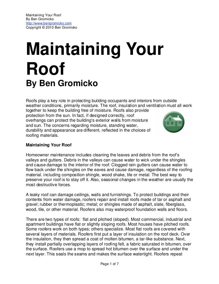 Maintaining Your RoofBy Ben Gromickohttp://www.bengromicko.comCopyright © 2010 Ben GromickoMaintaining YourRoofBy Ben Grom...