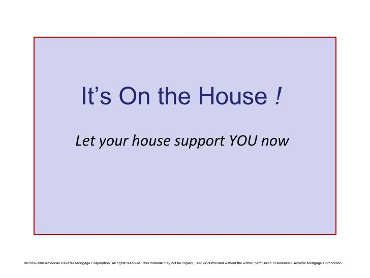 Let your house support YOU now It's On the House  !