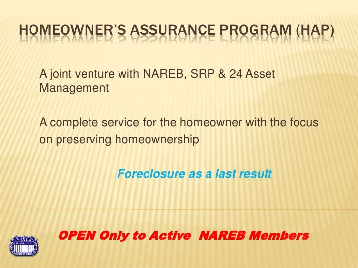 Homeowner's Assurance Program (HAP)<br />A joint venture with NAREB, SRP & 24 Asset Management<br />A complete service for...