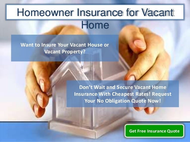 Homeowners Insurance For Vacant Home Cheap Vacant Home Insurance