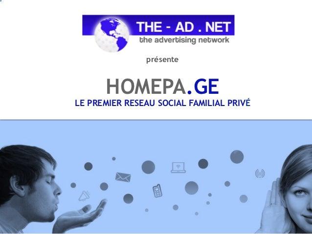 présente      HOMEPA.GELE PREMIER RESEAU SOCIAL FAMILIAL PRIVÉ
