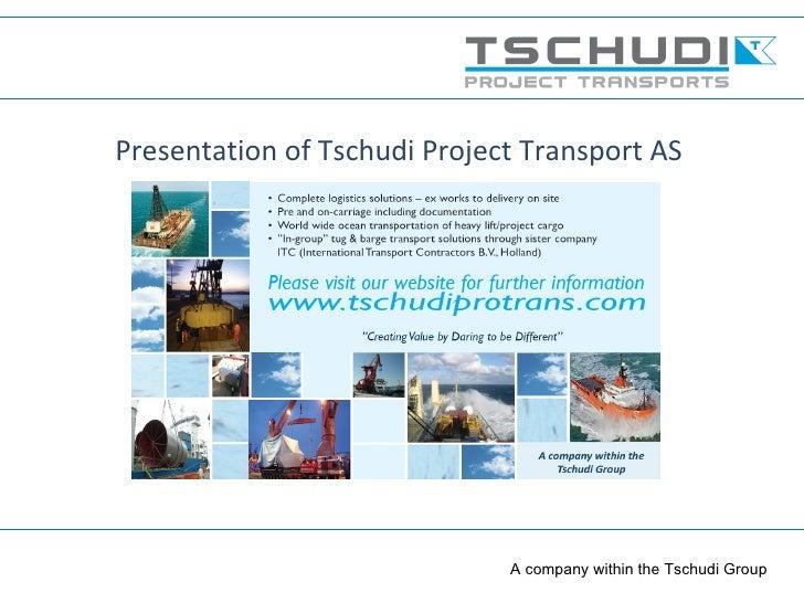 Presentation of Tschudi Project Transport AS