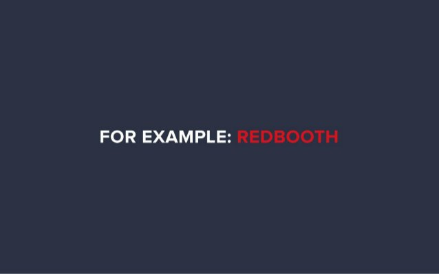 FOR EXAMPLE:  REDBOOTH