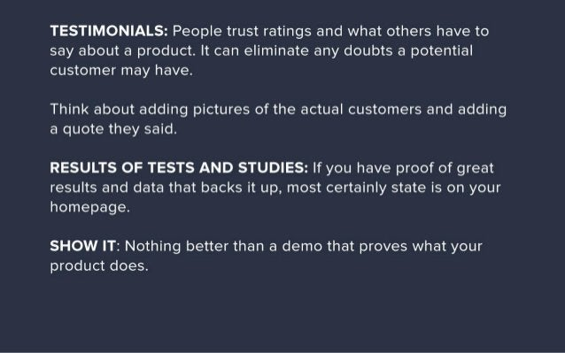 TESTIMONIALS:  People trust ratings and what others have to  say about a product.  It can eliminate any doubts a potential...