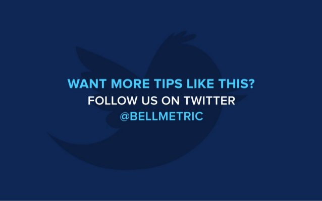WANT MORE TIPS LIKE THIS?   FOLLOW US ON TWITTER @BELLMETR| C