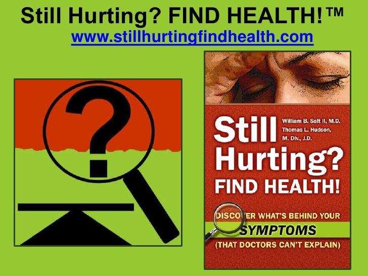 Still Hurting? FIND HEALTH!™<br />www.stillhurtingfindhealth.com<br />