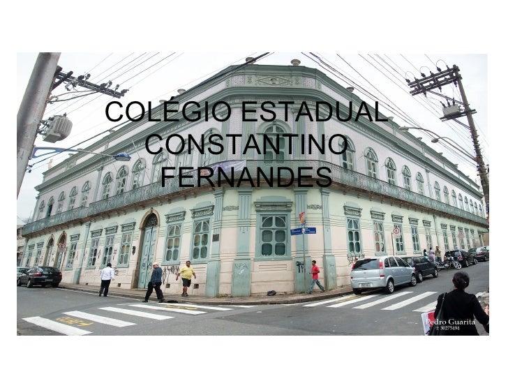 COLÉGIO ESTADUAL CONSTANTINO FERNANDES