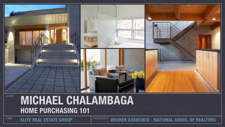 AGENT          MICHAEL CHALAMBAGA HOME PURCHASING 101                   THE PROCESS, ROLES, AND OBSERVATIONS  CREDENTIALS ...