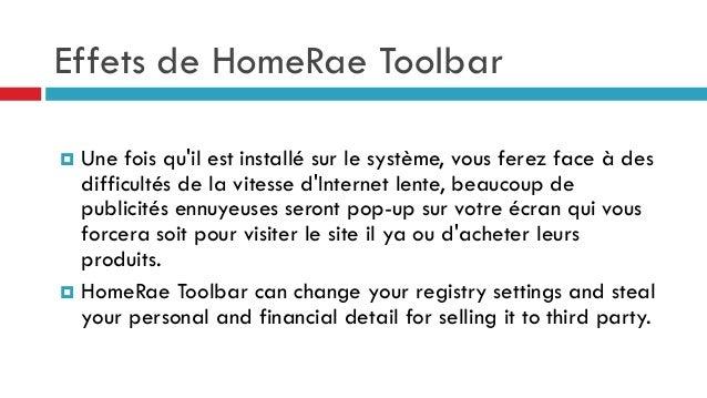 Effets de HomeRae Toolbar Une fois qu'il est installé sur le système, vous ferez face à des difficultés de la vitesse d'In...