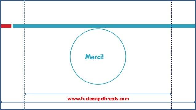 Merci!  www.fr.cleanpcthreats.com