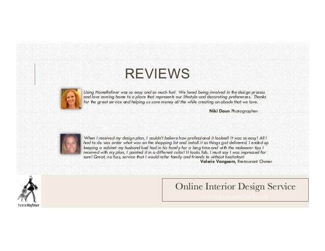 ... Online Interior Design Service Www.homerefiner.com; 10. REVIEWS Using  HomeRefiner ...