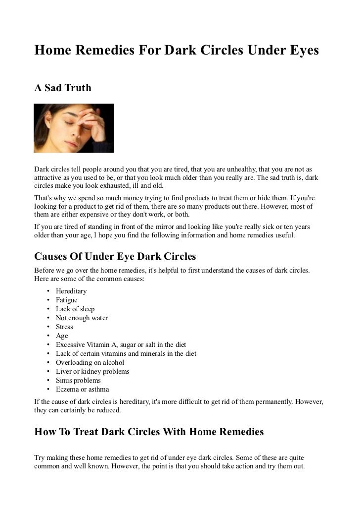 Home Remedies For Dark Circles Under EyesA Sad TruthDark circles tell people around you that you are tired, that you are u...
