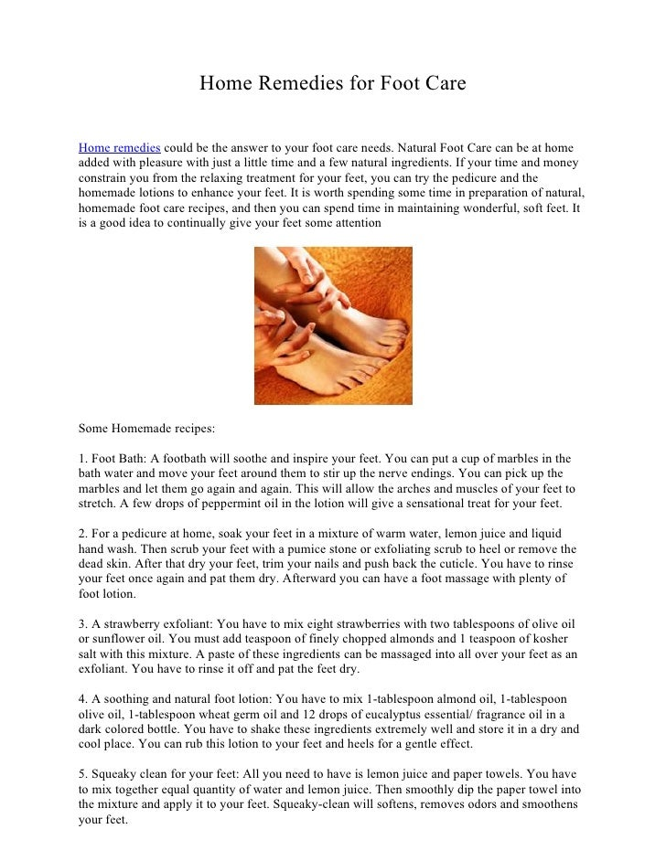 Home Remedies for Foot CareHome remedies could be the answer to your foot care needs. Natural Foot Care can be at homeadde...