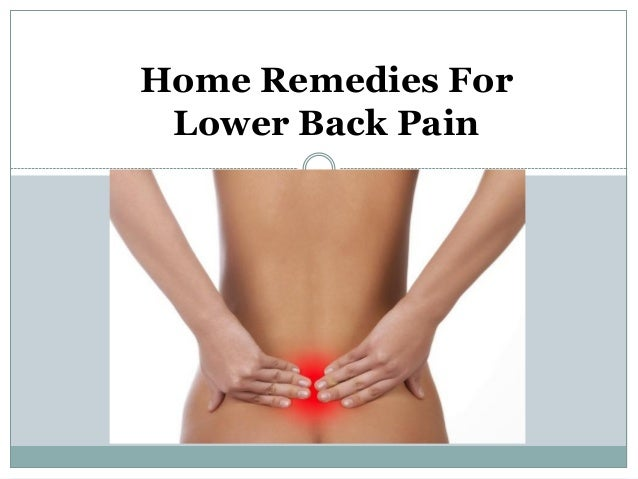home remedies for back pain home remedies for lower back 30850