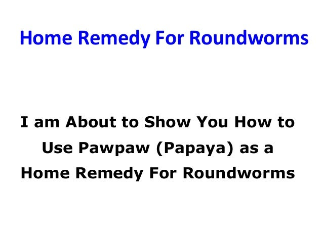 Home Remedy For Roundworms