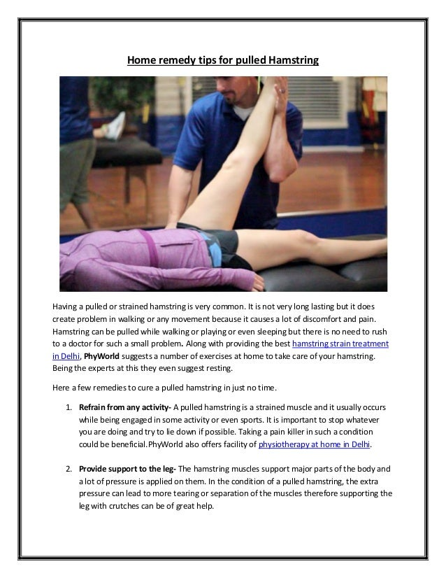 Home remedy tips for pulled Hamstring Having a pulled or strained hamstring is very common. It is not very long lasting bu...