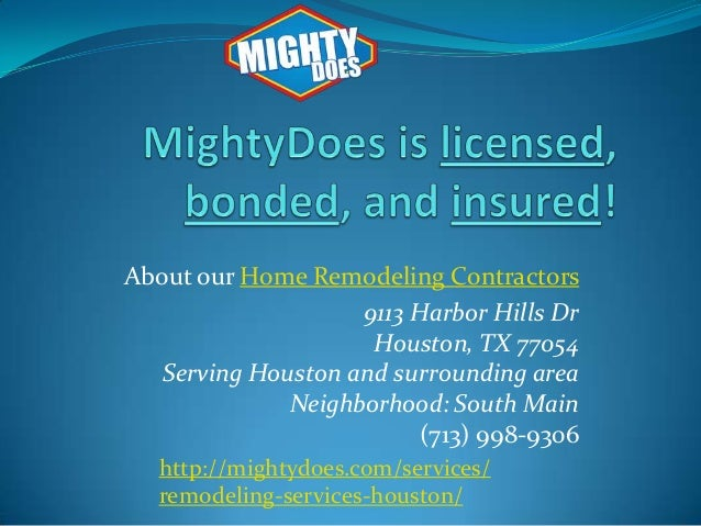 About our Home Remodeling Contractors 9113 Harbor Hills Dr Houston, TX 77054 Serving Houston and surrounding area Neighbor...