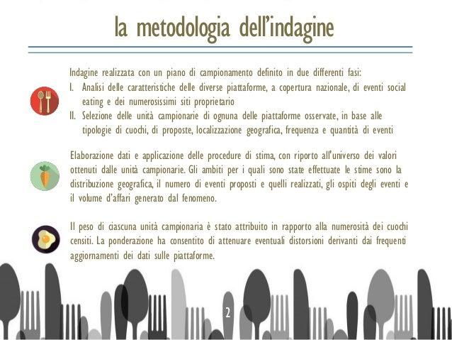 la metodologia dell'indagine 2 Indagine realizzata con un piano di campionamento definito in due differenti fasi: I. Anali...
