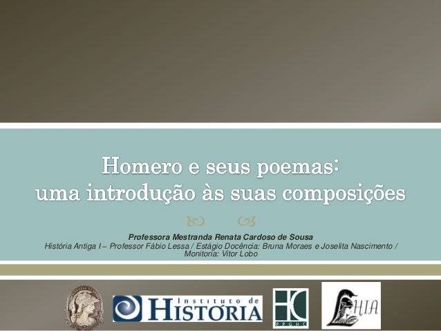  Professora Mestranda Renata Cardoso de SousaHistória Antiga I – Professor Fábio Lessa / Estágio Docência: Bruna Moraes ...