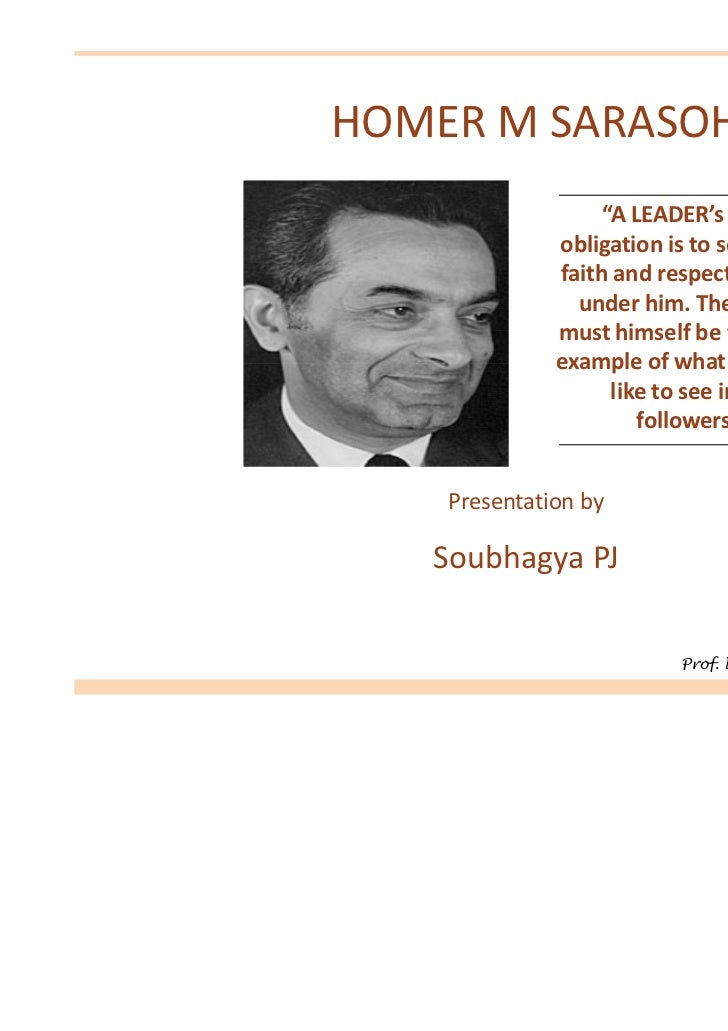 """HOMER M SARASOHN                   """"A LEADER's main              obligation is to secure the              faith and respec..."""