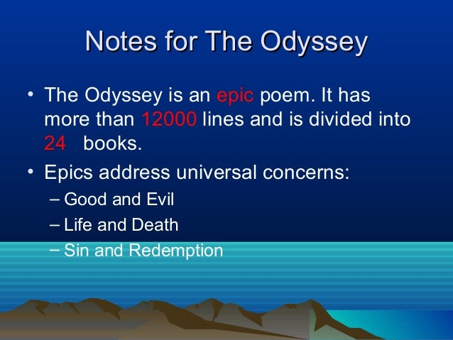 an analysis of the protagonist of the odyssey an epic poem by homer The odyssey, an epic poem orally transmitted by homer, a greek poet who wrote the iliad, had to contain some variety of attributes that greeks valued in a person that one embodiment of what the greeks found intriguing in a character is odysseus.