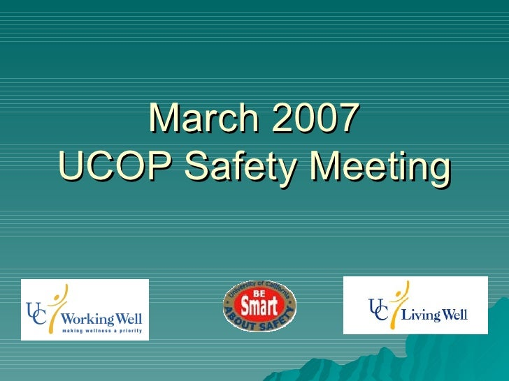 March 2007UCOP Safety Meeting