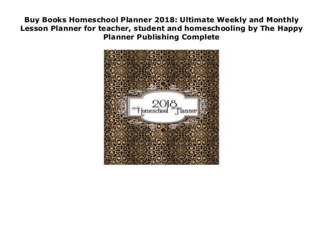 Buy Books Homeschool Planner 2018: Ultimate Weekly and