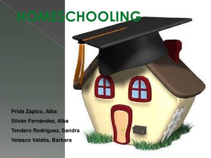 HOMESCHOOLING<br />Prida Zapico, Alba<br />Silván Fernández, Alba<br />Tendero Rodríguez, Sandra<br />Velasco Valdés, Bárb...