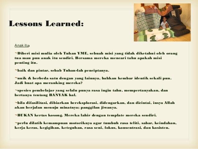 Lessons Learned: Anak itu: Diberi misi mulia oleh Tuhan YME, sebuah misi yang tidak diketahui oleh orang tua mau pun anak ...