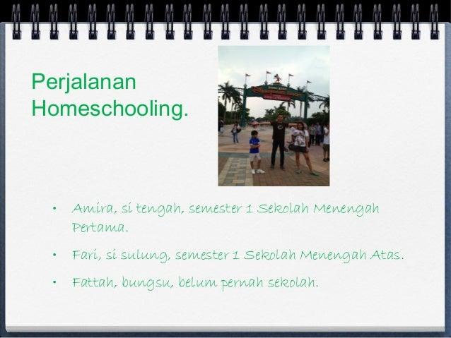 • Amira, si tengah, semester 1 Sekolah Menengah Pertama. • Fari, si sulung, semester 1 Sekolah Menengah Atas. • Fattah, bu...