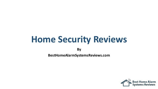 Home Security Reviews By BestHomeAlarmSystemsReviews.com