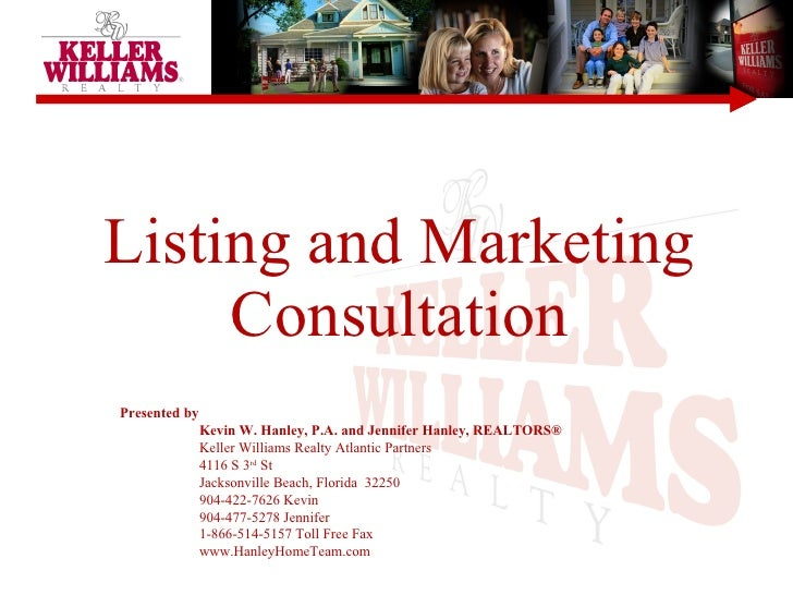 Listing and Marketing Consultation Presented by  Kevin W. Hanley, P.A. and Jennifer Hanley, REALTORS® Keller Williams Real...