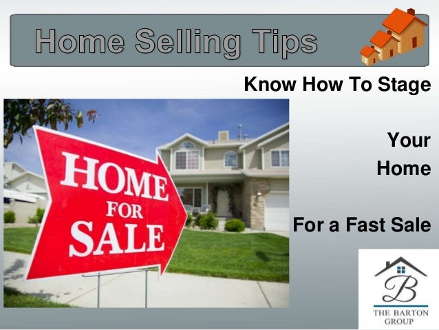 Home Selling Tips Know How to Stage Your Home for a Fast Sale on home security tips, home inspection tips, home business tips, home design tips, home packing tips,