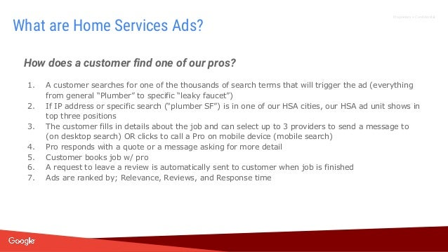 Proprietary + Confidential How does a customer find one of our pros? 1. A customer searches for one of the thousands of se...