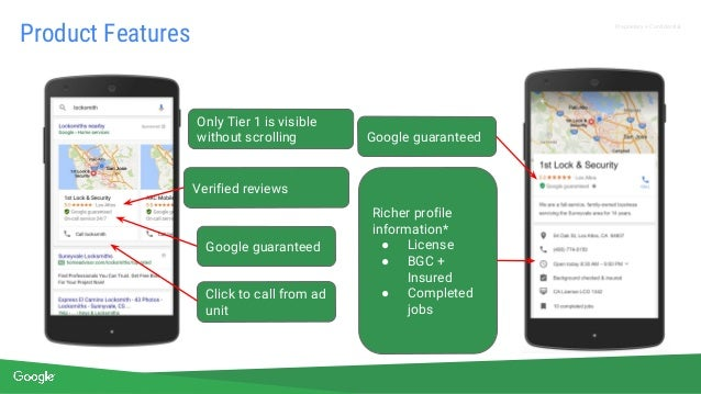 Proprietary + Confidential Google guaranteed Click to call from ad unit Only Tier 1 is visible without scrolling Richer pr...