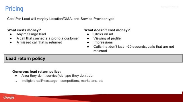 Proprietary + Confidential What doesn't cost money? ● Clicks on ad ● Viewing of profile ● Impressions ● Calls that don't l...