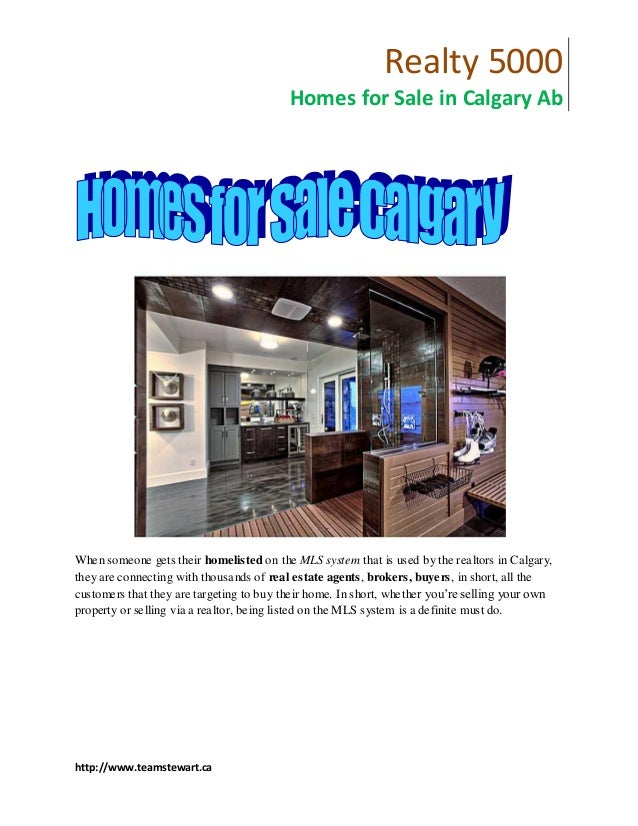 Realty 5000 Homes for Sale in Calgary Ab http://www.teamstewart.ca When someone gets their homelisted on the MLS system th...