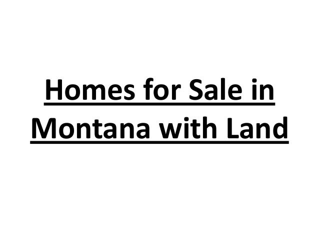 Homes for Sale in Montana with Land