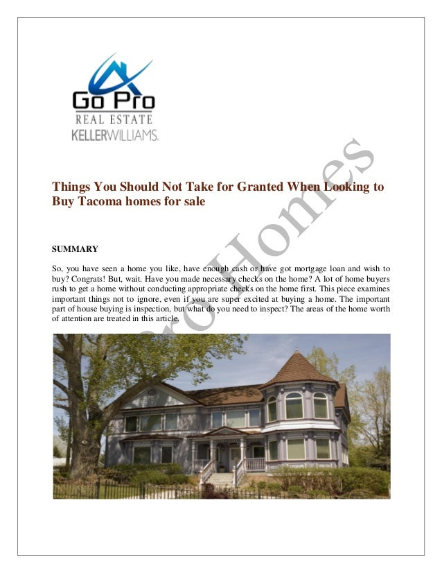 Things You Should Not Take for Granted When Looking to Buy Tacoma homes for sale SUMMARY So, you have seen a home you like...