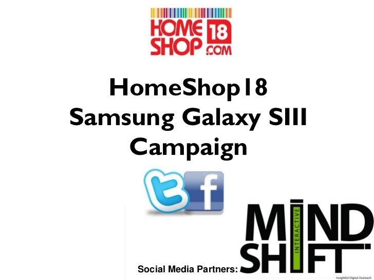 HomeShop18Samsung Galaxy SIII    Campaign     Social Media Partners: