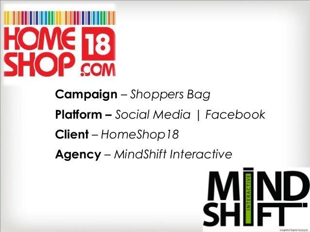 Campaign – Shoppers Bag Platform – Social Media | Facebook Client – HomeShop18 Agency – MindShift Interactive