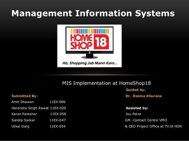 Management Information Systems                          MIS Implementation at HomeShop18                                  ...