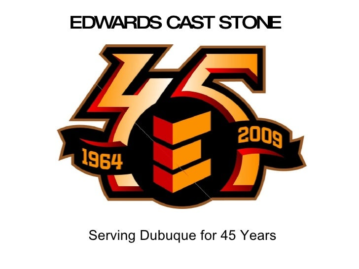EDWARDS CAST STONE Serving Dubuque for 45 Years