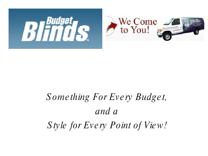 Something For Every Budget,  and a  Style for Every Point of View!