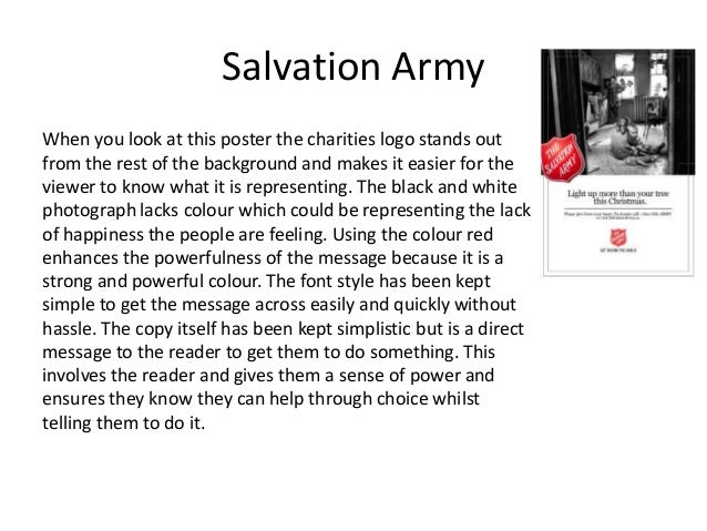 Salvation Army When you look at this poster the charities logo stands out from the rest of the background and makes it eas...