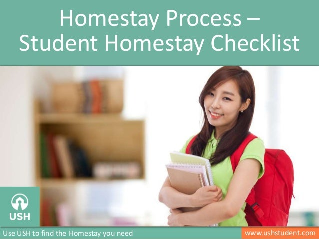 www.ushstudent.comUse USH to find the Homestay you need Homestay Process – Student Homestay Checklist Image: http://www.ny...