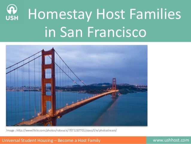 Homestay Host Families in San Francisco  Image : http://www.flickr.com/photos/robvucic/7071287701/sizes/l/in/photostream/ ...