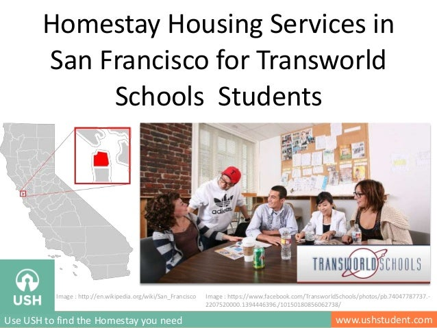 Homestay Housing Services in San Francisco for Transworld Schools Students www.ushstudent.comUse USH to find the Homestay ...