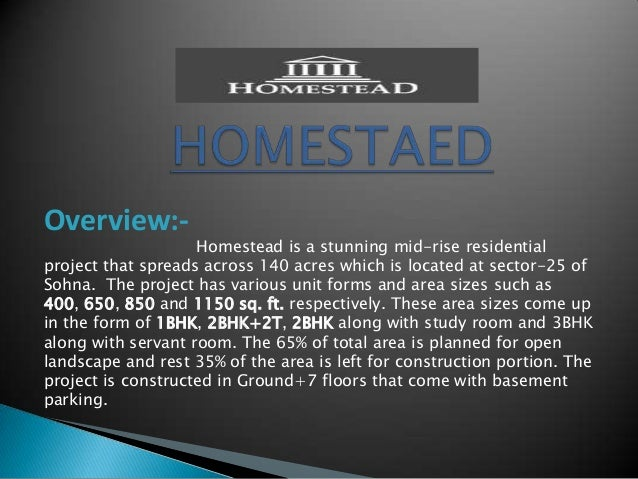 Overview:-  Homestead is a stunning mid-rise residential project that spreads across 140 acres which is located at sector-...