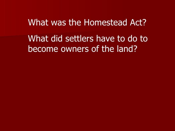 Homestead act ppt for Is there still a homestead act